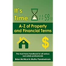 It's Time: A to Z of Property and Financial Terms: The must-have handbook for all serious real estate professionals (1)