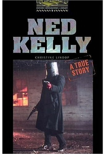 Ned Kelly: A True Story (Oxford Bookworms)の詳細を見る