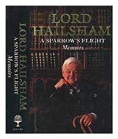A Sparrow's Flight: The Memoirs of Lord Hailsham of st Marylebone