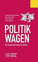 Politik wagen: Ein Argumentationstraining