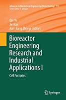 Bioreactor Engineering Research and Industrial Applications I: Cell Factories (Advances in Biochemical Engineering/Biotechnology)