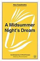 A Midsummer Night's Dream: Contemporary Critical Essays (New Casebooks)