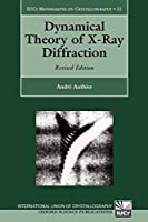 Dynamical Theory of X-Ray Diffraction (International Union of Crystallography Monographs on Crystallography)