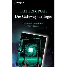 Die Gateway-Trilogie: Mit einem Vorwort von Terry Bisson (German Edition)