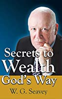 Secrets to Wealth God's Way