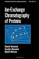 Ion-Exchange Chromatography of Proteins (Chromatographic Science Series)