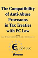 The Compatibility of Anti-Abuse Provisions in Tax Treaties With Ec Law (Eucotax Series on European Taxation, 1)