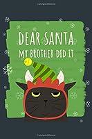 dear santa my brother did it black cat: funny gag naughty black cat 6x9 christmas journal notebook