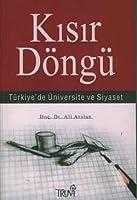 Kisir Dongu-Turkiye'de Universite ve Siyaset