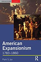 American Expansionism, 1783-1860 (Seminar Studies)