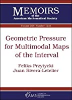 Geometric Pressure for Multimodal Maps of the Interval (Memoirs of the American Mathematical Society)
