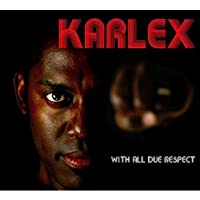 Karlex - With All Due Respect (1 CD)