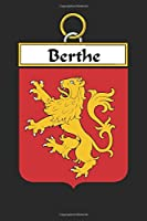 Berthe: Berthe Coat of Arms and Family Crest Notebook Journal (6 x 9 - 100 pages)