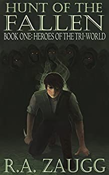 Hunt of the Fallen: Book One: Heroes of the Tri-World by [Zaugg, R.A.]