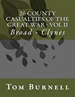 26 County Casualties of the Great War: Broad - Clynes