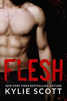 Flesh (Flesh Series Book 1) by [Scott, Kylie]
