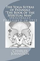 The Yoga Sutras of Patanjali The Book of the Spiritual Man [並行輸入品]