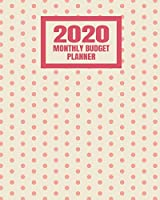 2020 Monthly Budget Planner: Weekly Budget Bill Planner Organizer Expense Tracker Notebook - Cute Pink Polka Dot Pattern