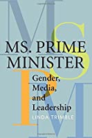 Ms. Prime Minister: Gender, Media, and Leadership