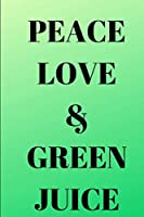 Peace Love and Green: Blank Journal