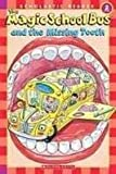 Magic School Bus and the Missing Tooth (Scholastic Readers)
