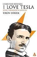 Cesur Yeni Dünyada I Love Tesla; Bilim, Teknoloji ve Gelecek