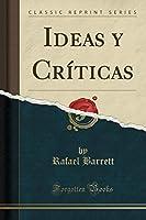 Ideas Y Críticas (Classic Reprint)
