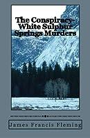 The Conspiracy-White Sulphur Springs Murders [並行輸入品]