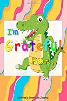 I'm Grateful For: Gratitude Journal for your kids boys or girls to use daily/ Teaching the kids Thankfulness, Gratitude & Positive Affirmations