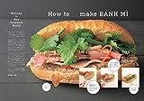 バインミー図鑑: ベトナム生まれのあたらしいサンドイッチ 画像