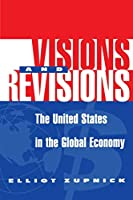 Visions And Revisions: The United States In The Global Economy
