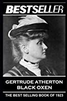 Gertrude Atherton - Black Oxen: The Bestseller of 1923