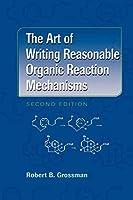 The Art of Writing Reasonable Organic Reaction Mechanisms