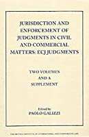 Jurisdiction and Enforcement of Judgments in Civil and Commercial Matters: Ecj Judgments (Private International Law)