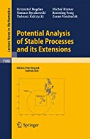 Potential Analysis of Stable Processes and its Extensions (Lecture Notes in Mathematics)
