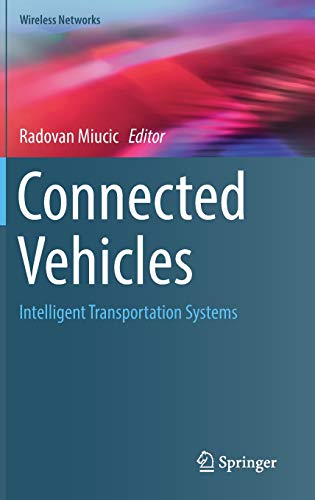 Download Connected Vehicles: Intelligent Transportation Systems (Wireless Networks) 3319947842