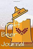 Craft Beer Journal: A Beer Tasting Journal, Logbook & Festival Diary & Notebook