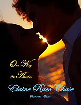 ONE WAY OR ANOTHER (Romantic Comedy) by [Chase, Elaine Raco]