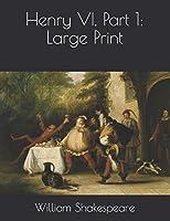 Henry VI, Part 1: Large Print