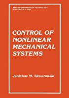 Control of Nonlinear Mechanical Systems (Applied Information Technology)