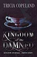 Kingdom of the Damned: Provocation