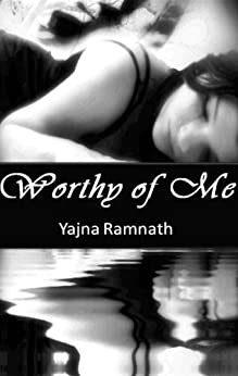 Worthy of Me by [Ramnath, Yajna]
