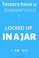 Testers have a soul of a developer… locked up in a jar: Lined Journal, 120 Pages, 6 x 9, Gag present for QA engineers,Soft Cover (blue), Matte Finish