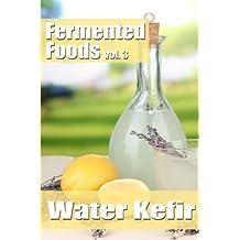 Fermented Foods: Water Kefir