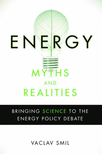 Energy Myths and Realities: Bringing Science to the Energy Policy Debateの詳細を見る