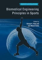 Biomedical Engineering Principles in Sports (Bioengineering, Mechanics, and Materials: Principles and Applications in Sports)