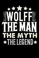 Notizbuch: Wolff The Man The Myth The Legend (120 linierte Seiten als u.a. Tagebuch, Reisetagebuch fuer Vater, Ehemann, Freund, Kumpe, Bruder, Onkel und mehr)