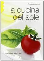 La cucina del sole. Ricette siciliane di ieri e oggi