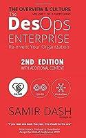 The DesOps Enterprise: Overview & Culture (2nd Edition): Re-invent Your Organization