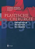 Plastische Chirurgie: Band I Grundlagen Prinzipien Techniken
